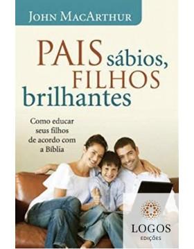 Pais sábios, filhos brilhantes - como educar seus filhos de acordo com a Bíblia. 9788578604714