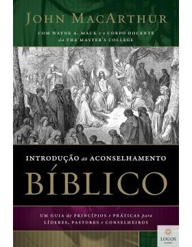 Introdução ao aconselhamento bíblico. 9788578608743. John MacArthur