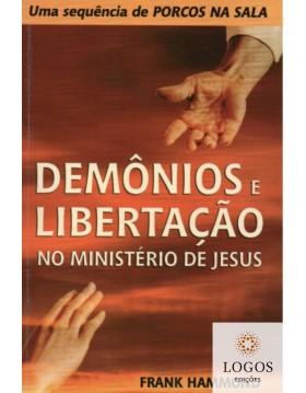 Demónios e libertação no ministério de Jesus. 9788575571149. Frank Hammond