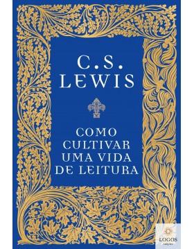 Como cultivar uma vida de leitura. 9786556890241. C.S. Lewis