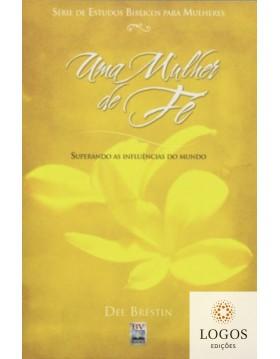 Uma mulher de fé - superando as influências do mundo. 9788561411107. Dee Brestin
