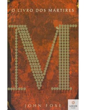 O livro dos mártires. 9788543302935. John Foxe