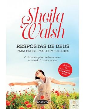 Respostas de Deus para problemas complicados - o plano simples de Jesus para uma vida transformada. 9788542207484. Sheila Walsh