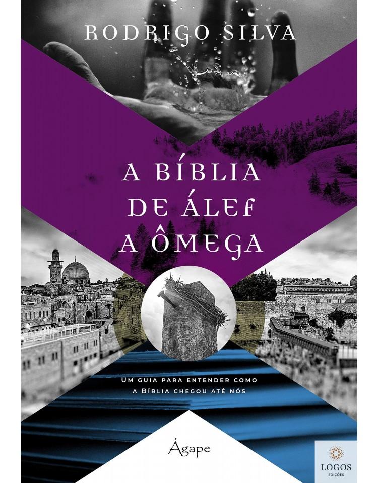A Bíblia de Aléf a Ômega. 9786557240076. Rodrigo Silva.