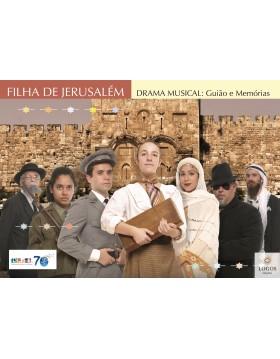 Filha de Jerusalém - Drama Musical: Guião e Memórias. 9789893312162