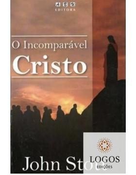 O Incomparável Cristo. 9788570550699. John Stott