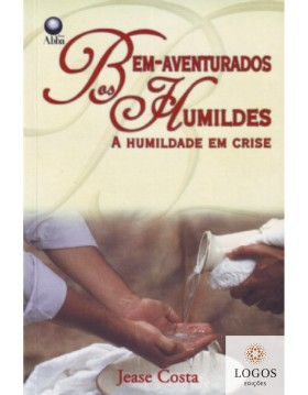 Bem-aventurados os humildes. 9788585931087. Jease Costa
