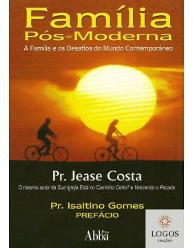 Família pós-moderna. 9788585931216. Jease Costa