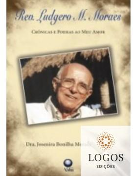 Crónicas e poesias ao meu amor. 9788585931674. Josenira Bonilha Moraes