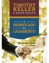 O significado do casamento - um ano de devocionais diários para casais. 9786586136470. Timothy Keller. Kathy Keller