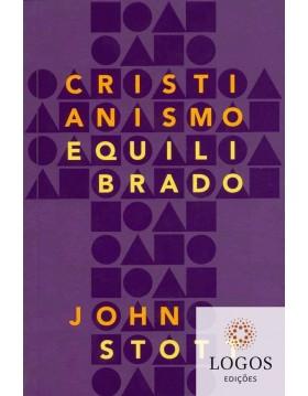 Cristianismo equilibrado. 9788577791613. John Stott