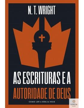 As Escrituras e a autoridade de Deus. 9786556891637. N.T. Wriight