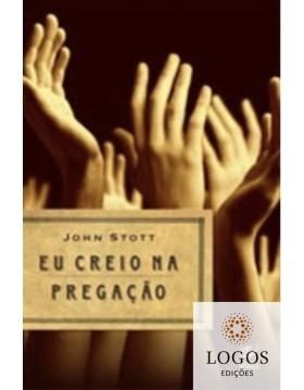 Eu creio na pregação. 9788573676938. John Stott