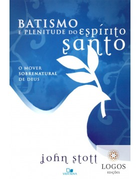 Batismo e plenitude do Espírito Santo. 9788527503754. John Stott