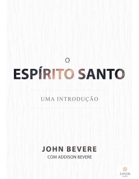 O Espírito Santo - uma introdução. 9788599858530. John Bevere
