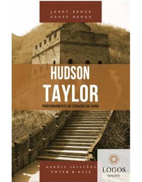 Hudson Taylor - profundamente no coração da China - série heróis cristãos ontem & hoje. 9788580380620. Geoff Benge. Janet Benge