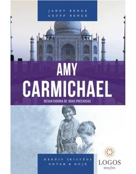 Amy Carmichael - resgatadora de jóias preciosas - série heróis cristãos ontem & hoje. 9788580380668. Geoff Benge. Janet Benge