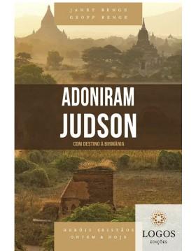 Adoniram Judson - com destino à Birmânia - série heróis cristãos ontem & hoje. 9788580380682. Geoff Benge. Janet Benge