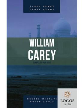William Carey - compelido por Deus - série heróis cristãos ontem & hoje. 9788580380705. Geoff Benge. Janet Benge
