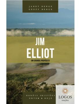 Jim Elliot - um grande propósito - série heróis cristãos ontem & hoje. 9788580380743. Geoff Benge. Janet Benge