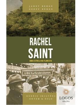 Rachel Saint  - uma estrela na floresta - série heróis cristãos ontem & hoje. 9788580380774. Geoff Benge. Janet Benge