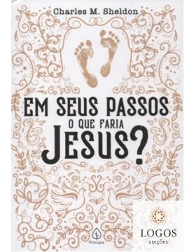 Em Seus Passos o Que Faria Jesus? 9786555521641. Charles M. Sheldon