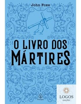 O livro dos mártires. 9786555521665. John Foxe