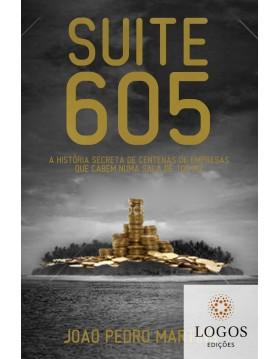 Suite 605 - a história secreta de centenas de empresas que cabem numa sala de 100m2. 9786555840100. João Pedro Martins