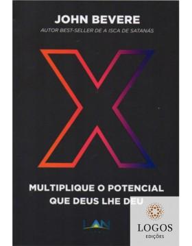 X - multiplique o potencial que Deus lhe deu. 9786587343068. John Bevere