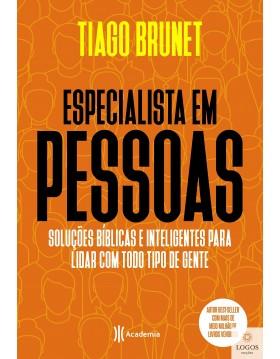 Especialista em pessoas - soluções bíblicas e inteligentes para lidar com todo tipo de gente. 9786555352207. Tiago Brunet
