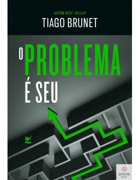 O problema é seu. 9786555841893. Tiago Brunet
