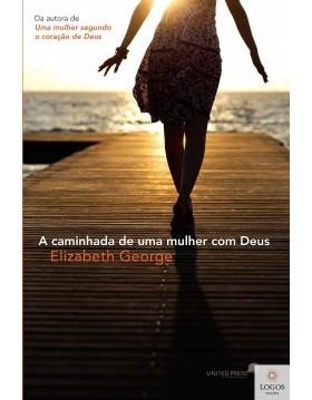 A caminhada de uma mulher com Deus. 9788524303142. Elizabeth George