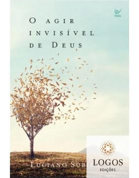O agir invisível de Deus. 9788538303930. Luciano Subirá