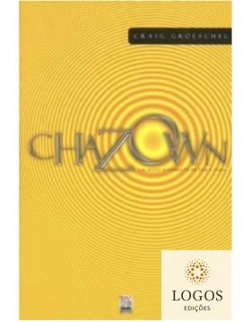 Chazown - uma maneira diferente de ver a vida. 9788561411008. Craig Groeschel