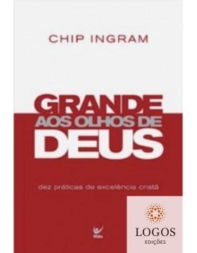 Grande aos olhos de Deus. Grande aos olhos de Deus. Chip Ingram