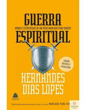 Guerra espiritual - armas e estratégias de um povo marcado para vencer. 9786586109009. Hernandes Dias Lopes