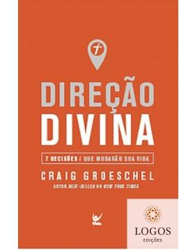 Direção divina - 7 decisões que mudarão sua vida. 9788538303787. Craig Groeschel