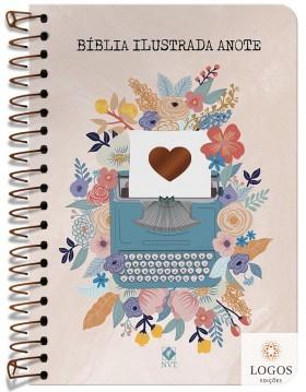 Bíblia Anote Ilustrada - NVT - letra grande - capa espiral - florescer. 9786556551258