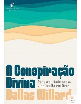 A conspiração divina - redescobrindo nossa vida oculta em Deus. 9786556891941. Dallas Willard