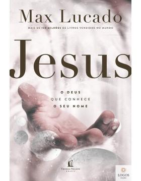 Jesus - o Deus que conhece o seu nome. 9786556891811. Max Luxado