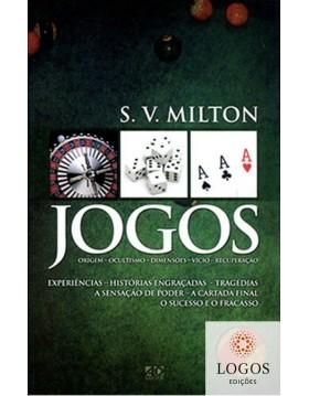 Jogos - origem, ocultismo, dimensões, vício, recuperação. 9788574592558. S.V. Milton