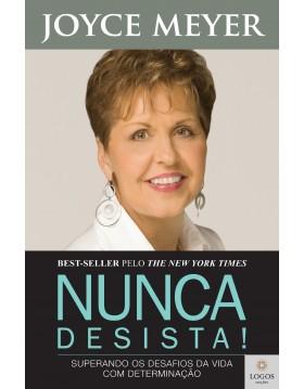 Nunca desista! - Superando os desafios da vida com determinação. 9788561721602. Joyce Meyer