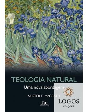 Teologia natural - uma nova abordagem. 9788527509138. Alister McGrath