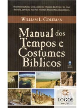 Manual dos tempos e costumes bíblicos. 9788535801576. William L. Coleman