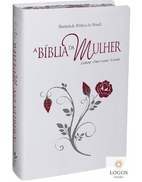 A Bíblia da Mulher - RA - letra grande - capa luxo - Branca flor. 7898521813796