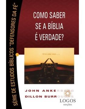 Como saber se a Bíblia é verdade? 9788575570845. John Ankerberg. Dillon Burroughs