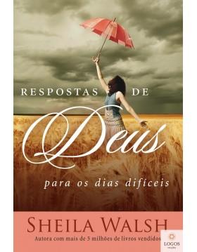 Respostas de Deus para os dias difíceis. 9788578608286. Sheila Walsh