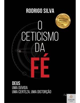 O cetiscismo da fé. 9788582162071. Rodrigo Silva