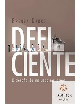 Deficiente - o desafio da inclusão na Igreja. 9788524304453. Brenda Darke