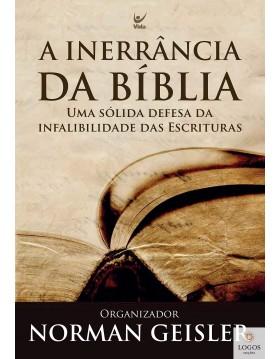 A inerrância da Bíblia - uma sólida defesa da infalibilidade das Escrituras. 9788573676327. Norman Geisler